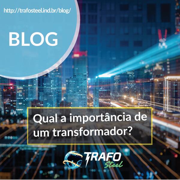 Qual a importância de um transformador ?